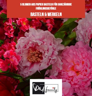 5 Blumen Aus Papier Basteln Für Ganzjährige Frühlingsgefühle